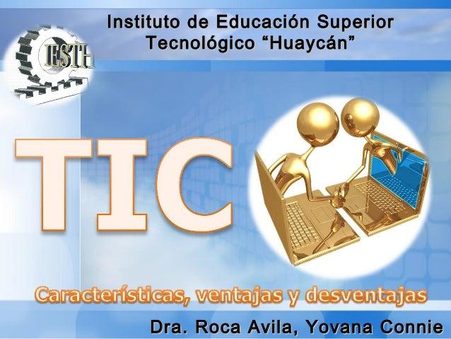 "Instituto de Educación SuperiorInstituto de Educación Superior Tecnológico ""Huaycán""Tecnológico ""Huaycán"" Dra. Roca Avila,..."