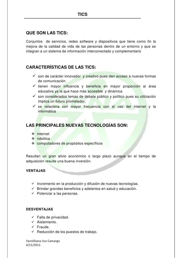 TICSQUE SON LAS TICS:Conjuntos de servicios, redes software y dispositivos que tiene como fin lamejora de la calidad de vi...