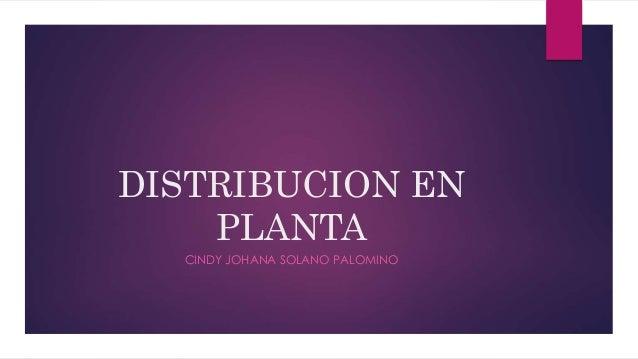DISTRIBUCION EN PLANTA CINDY JOHANA SOLANO PALOMINO
