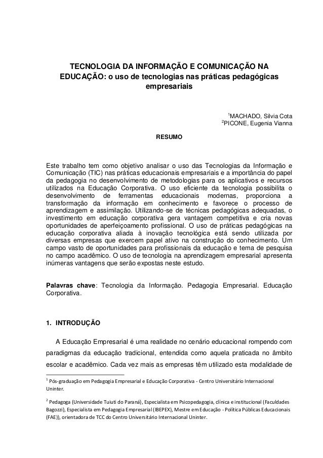 TECNOLOGIA DA INFORMAÇÃO E COMUNICAÇÃO NA EDUCAÇÃO: o uso de tecnologias nas práticas pedagógicas empresariais 1 MACHADO, ...
