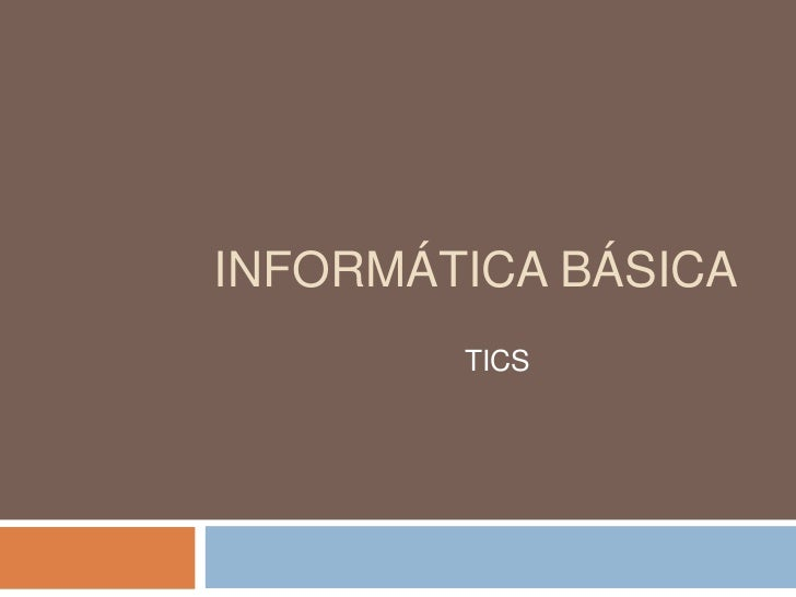 Informática básica<br />TICS<br />