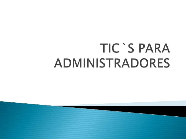 TIC`S PARA ADMINISTRADORES<br />
