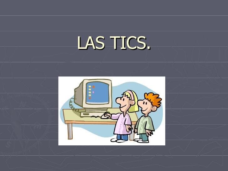 LAS TICS.