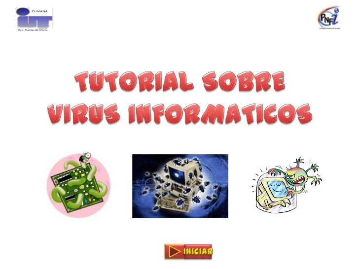TUTORIAL SOBRE VIRUS INFORMATICOS