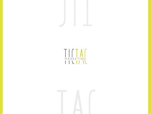 • Tic Tac Marketing ofrece servicios de marketing & diseño on y off line. • Formada por profesionales independientes con m...