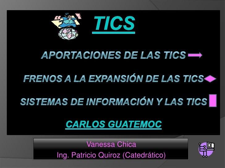 Vanessa Chica Ing. Patricio Quiroz (Catedrático)