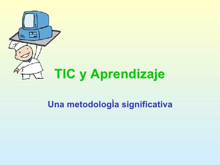 Metodología  y  Herramientas TIC Metodología significativa apoyadas en las TIC CEIP Príncipe Felipe. Motril. Granada