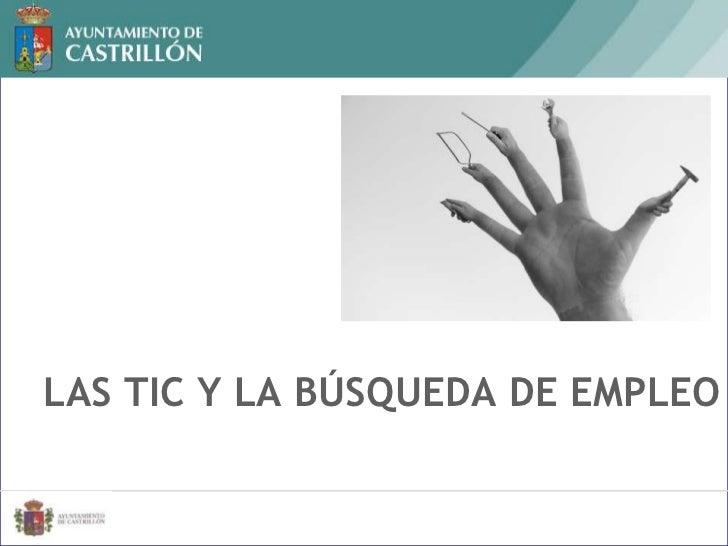 LAS TIC Y LA BÚSQUEDA DE EMPLEO<br />