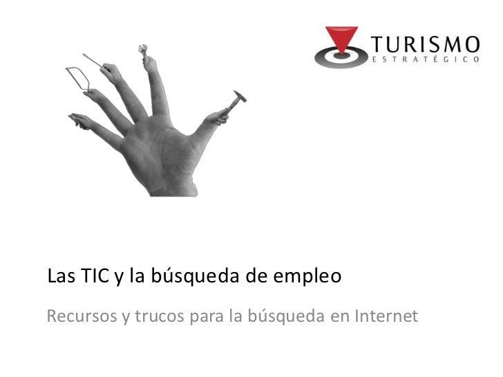 Las TIC y la búsqueda de empleoRecursos y trucos para la búsqueda en Internet