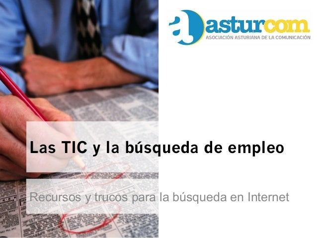 Las TIC y la búsqueda de empleo  Recursos y trucos para la búsqueda en Internet