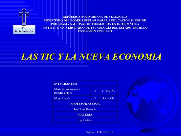 LAS TIC Y LA NUEVA ECONOMIA REPÚBLICA BOLIVARIANA DE VENEZUELA MINISTERIO DEL PODER POPULAR PARA LA EDUCACIÓN SUPERIOR PRO...