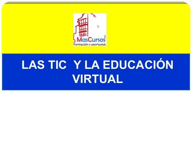 LAS TIC Y LA EDUCACIÓN VIRTUAL