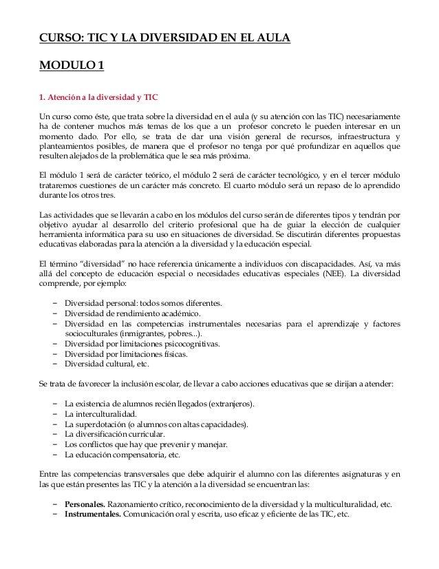 CURSO: TIC Y LA DIVERSIDAD EN EL AULA MODULO 1 1. Atención a la diversidad y TIC Un curso como éste, que trata sobre la di...