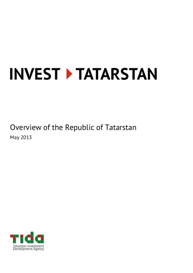 ! ! ! ! ! ! ! ! ! ! ! Overview of the Republic of Tatarstan May 2013 ! ! ! ! ! ! ! ! ! ! !