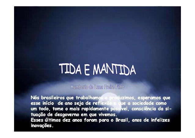 Nós brasileiros que trabalhamos e produzimos, esperamos queNós brasileiros que trabalhamos e produzimos, esperamos queesse...