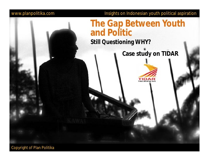 www.planpolitika.com              Insights on Indonesian youth political aspiration                             The Gap Be...