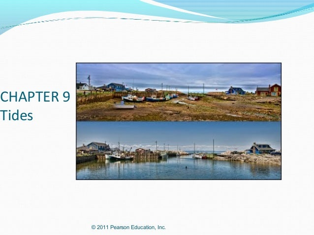 CHAPTER 9Tides            © 2011 Pearson Education, Inc.