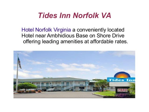 Tides Inn Norfolk VAHotel Norfolk Virginia a conveniently locatedHotel near Ambhidious Base on Shore Driveoffering leading...