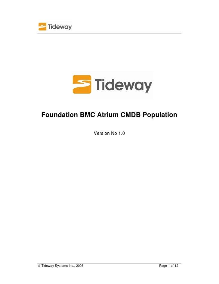 Foundation BMC Atrium CMDB Population                                 Version No 1.0     © Tideway Systems Inc., 2008     ...