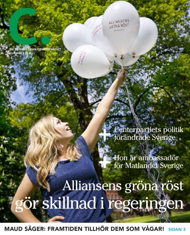 EN TIDNING FRÅN CENTERPARTIET  NUMMER 3 2010                                              Centerpartiets politik          ...