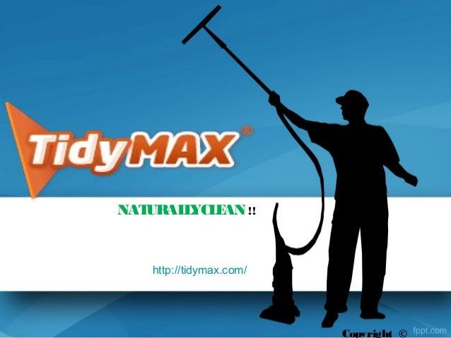 NATURALLYCLEAN!! Copyright © http://tidymax.com/