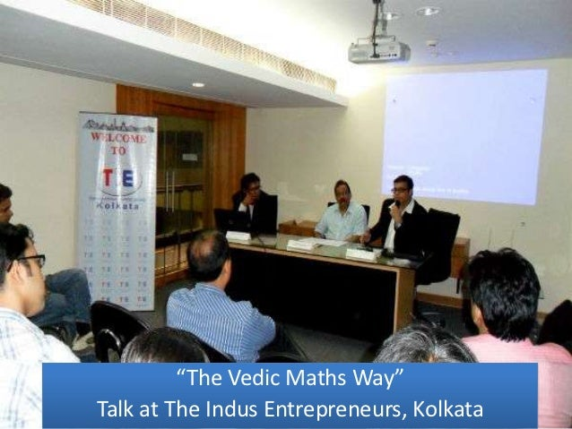 """The Vedic Maths Way""Talk at The Indus Entrepreneurs, Kolkata"