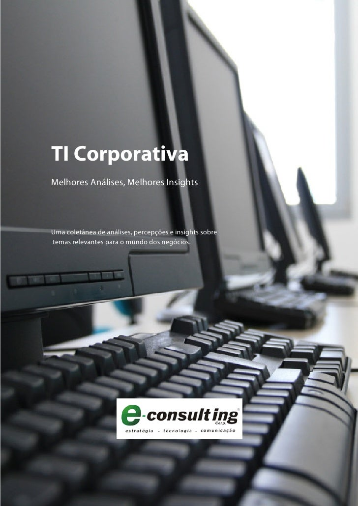 TI Corporativa Melhores Análises, Melhores Insights     Uma coletânea de análises, percepções e insights sobre temas relev...