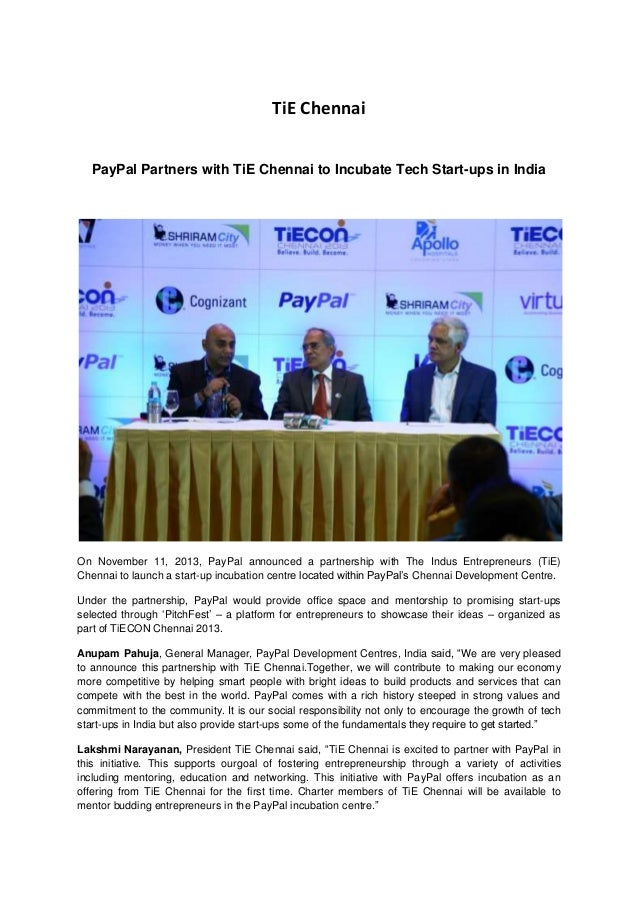 TiE Chennai PayPal Partners with TiE Chennai to Incubate Tech Start-ups in India  On November 11, 2013, PayPal announced a...