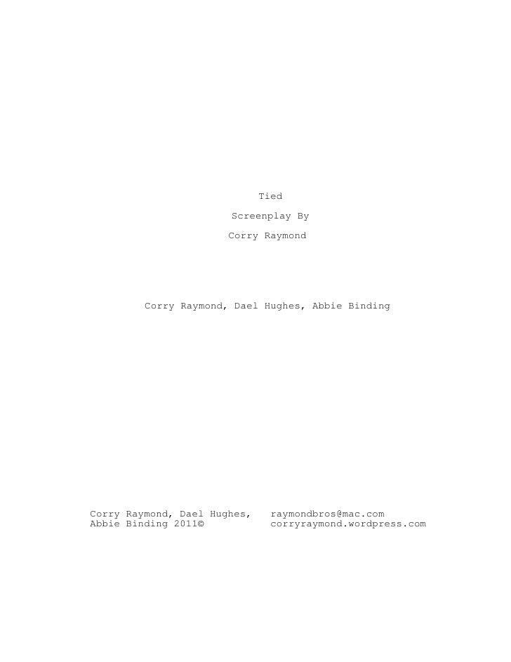Tied                       Screenplay By                       Corry Raymond         Corry Raymond, Dael Hughes, Abbie Bin...