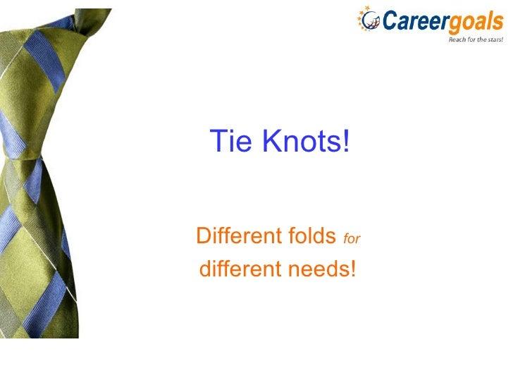 Tie Knots!