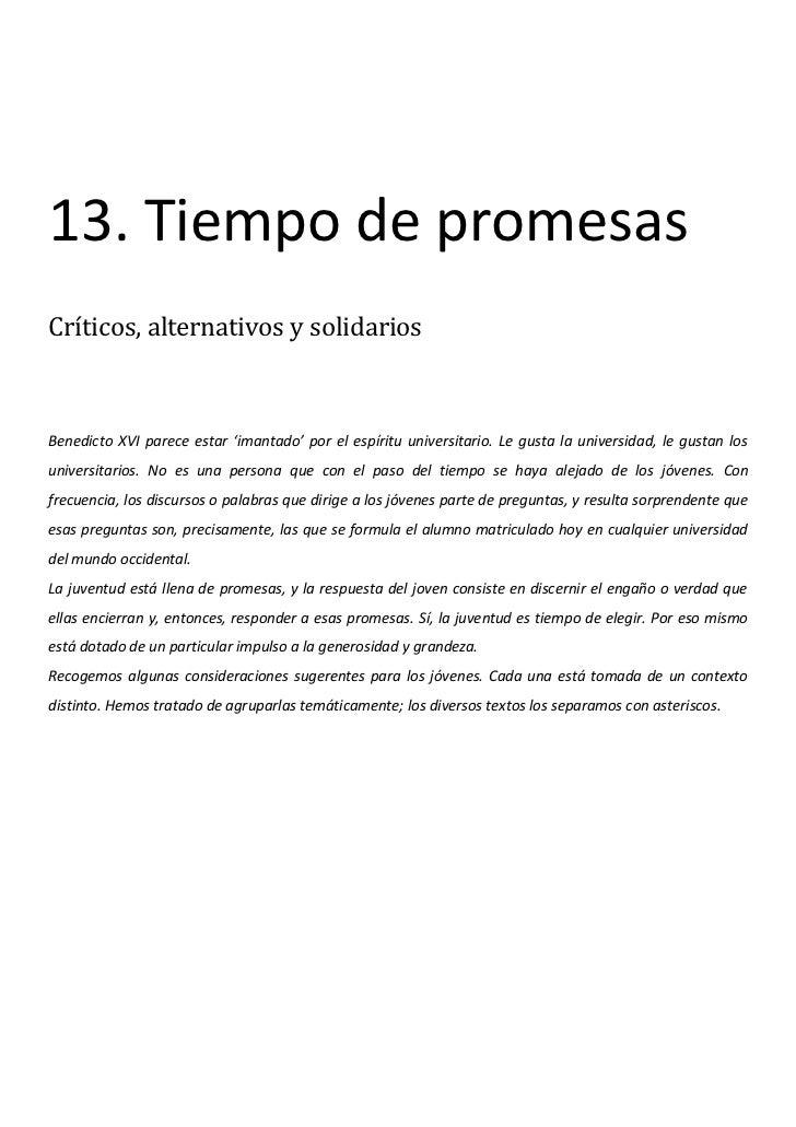 13. Tiempo de promesasCríticos, alternativos y solidariosBenedicto XVI parece estar 'imantado' por el espíritu universitar...