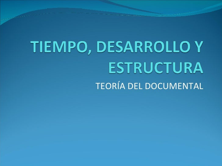Tiempo, Desarrollo Y Estructura