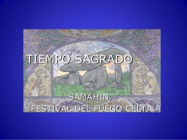 TIEMPO SAGRADO SAMAHIN, FESTIVAL DEL FUEGO CELTA