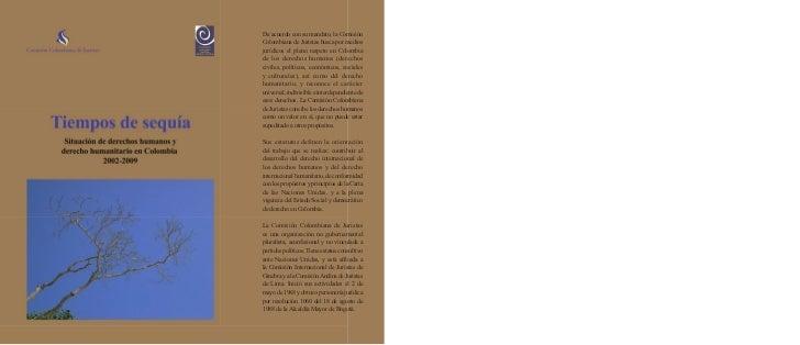 Tiempos de sequíaSituación de derechos humanos yderecho humanitario en Colombia           2002-2009