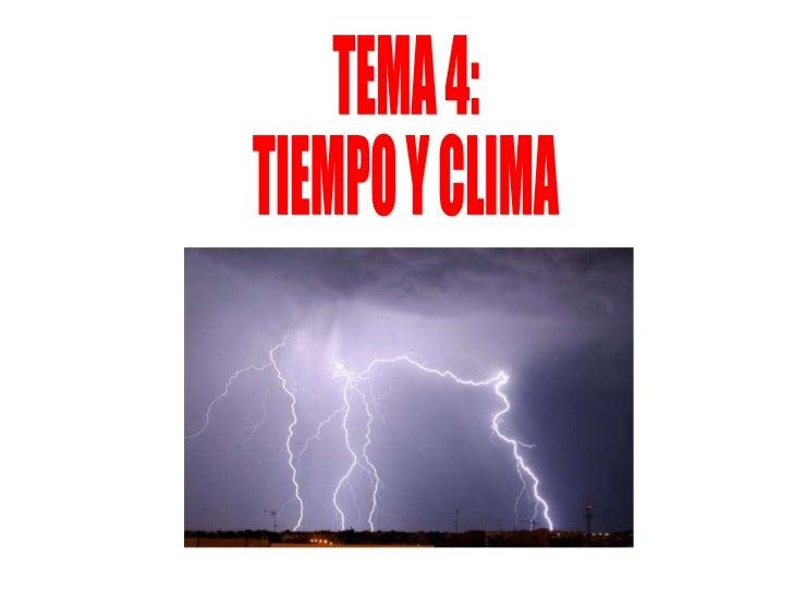 TEMA 4: TIEMPO Y CLIMA