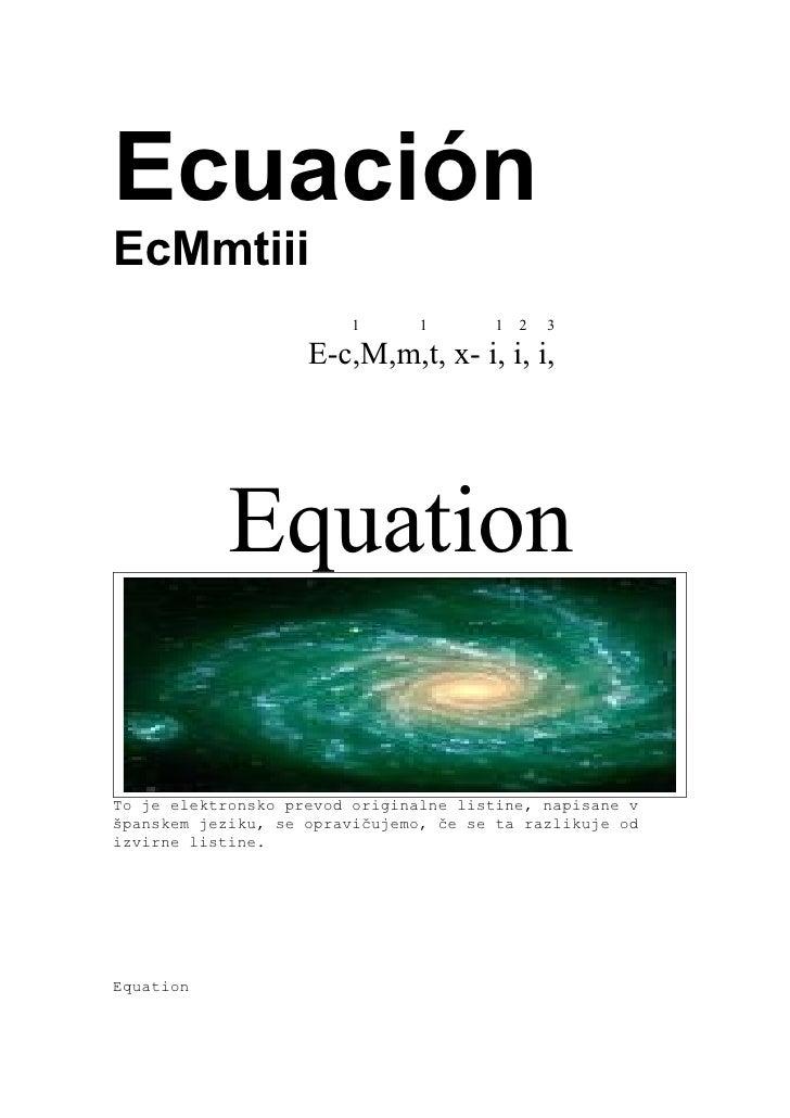 Ecuación EcMmtiii                          1      1       1   2   3                      E-c,M,m,t, x- i, i, i,           ...