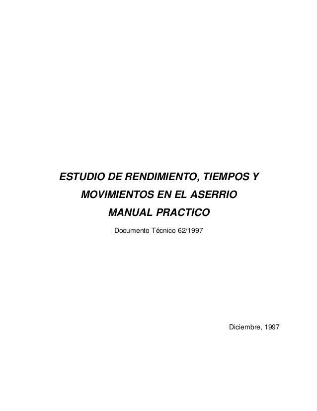 ESTUDIO DE RENDIMIENTO, TIEMPOS Y MOVIMIENTOS EN EL ASERRIO MANUAL PRACTICO Documento Técnico 62/1997 Diciembre, 1997