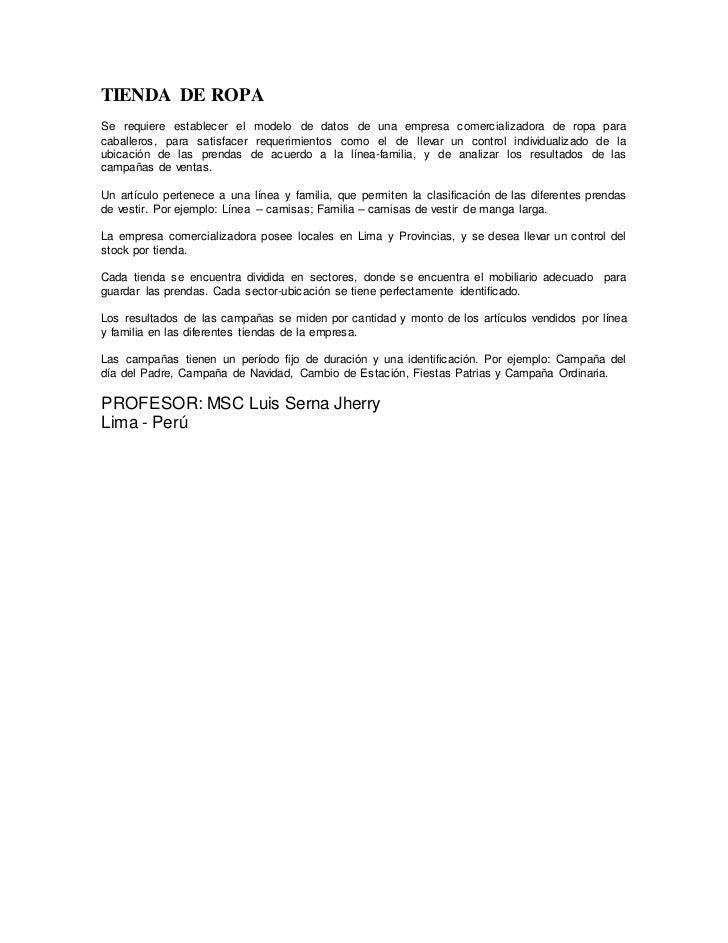 TIENDA DE ROPASe requiere establecer el modelo de datos de una empresa comercializadora de ropa paracaballeros, para satis...