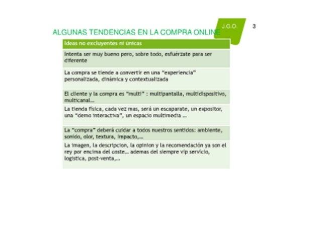 ALGUNAS TENDENCIAS EN LA COMPRA ONLINE 2J.G.O. A partir del anterior Slide, Idoia Moisen Especialista en Marketing & Publi...