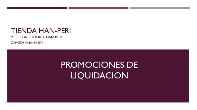 TIENDA HAN-PERIPERFIL FACEBOOK HAN PERIZAPATOS PARA MUJER                        PROMOCIONES DE                          ...