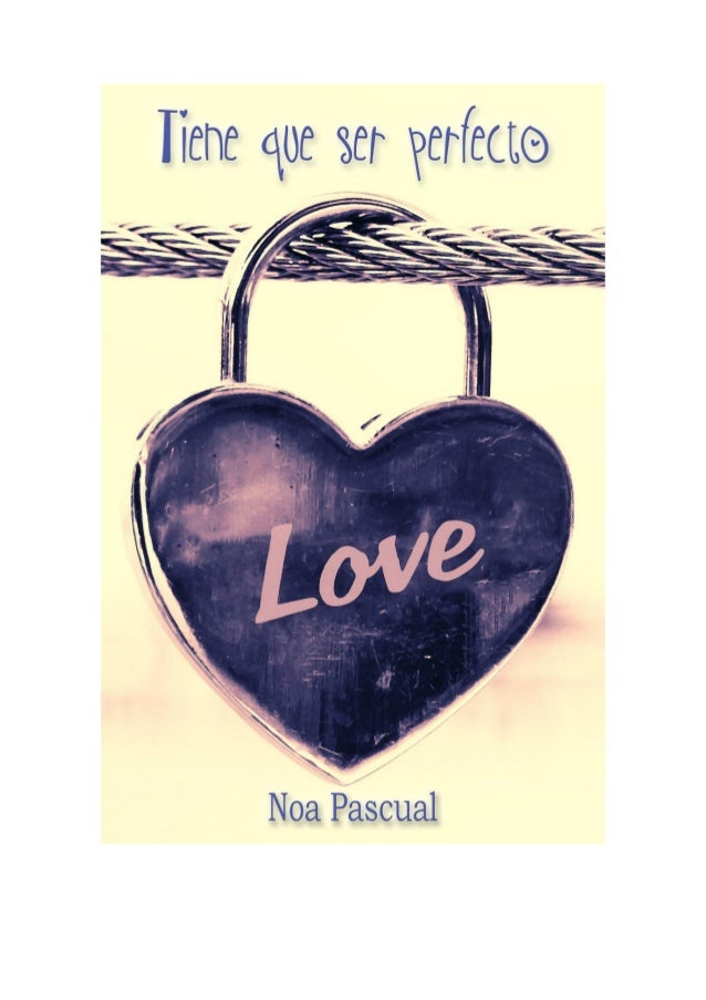 Resultado de imagen para TIENE QUE SER PERFECTO - Noa Pascual