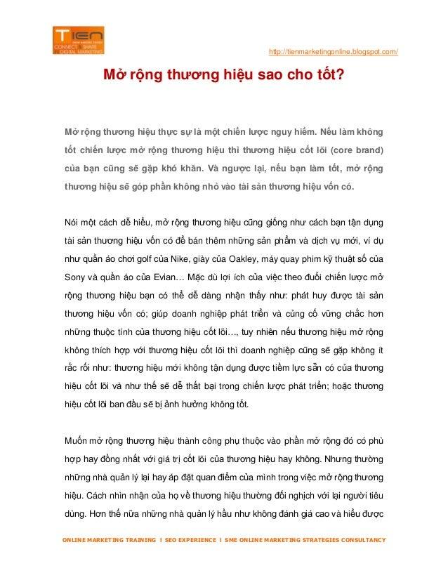 http://tienmarketingonline.blogspot.com/  Mở rộng thương hiệu sao cho tốt?  Mở rộng thương hiệu thực sự là một chiến lược ...