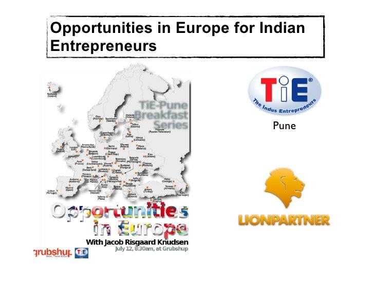 Opportunities in Europe for IndianEntrepreneurs                             Pune