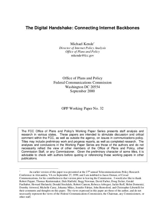 The Digital Handshake: Connecting Internet Backbones  Michael Kende∗ Director of Internet Policy Analysis Office of Plans ...
