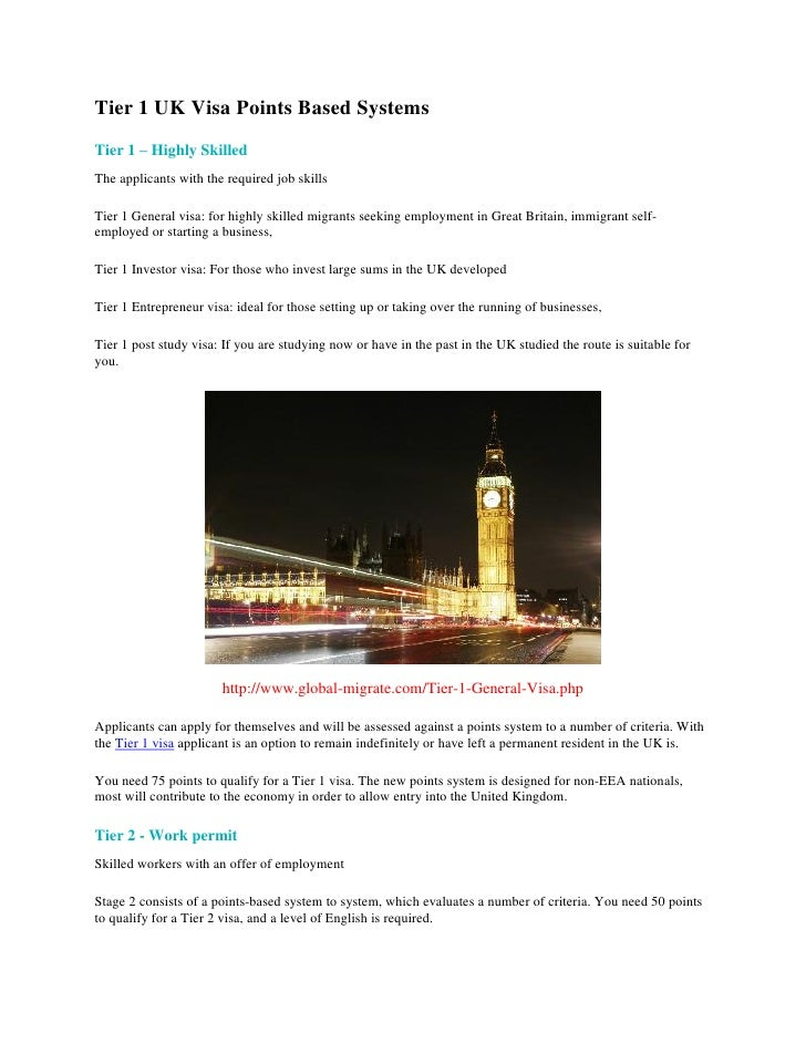 Tier 1 UK Visa Points Based SystemsTier 1 – Highly SkilledThe applicants with the required job skillsTier 1 General visa: ...