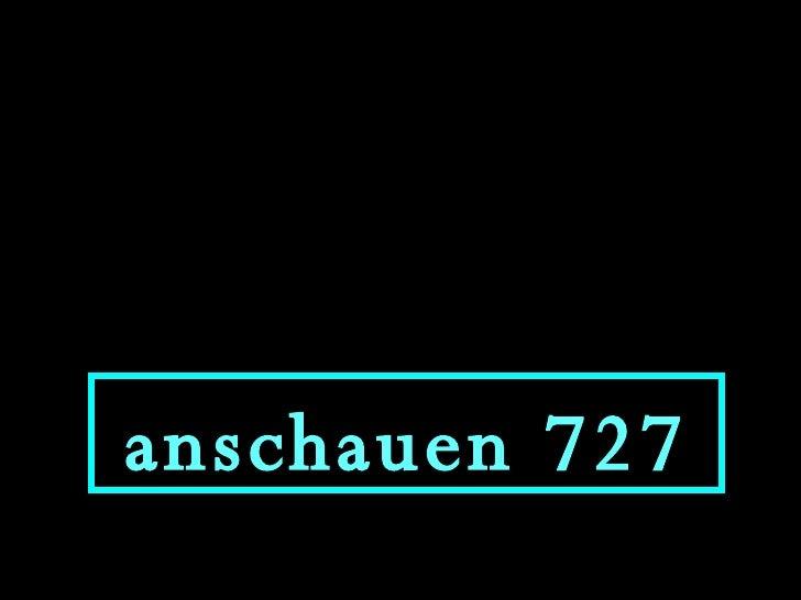 anschauen 727