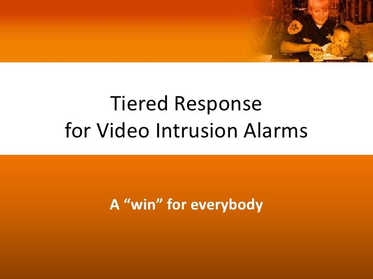"""Tiered Responsefor Video Intrusion Alarms    A """"win"""" for everybody"""