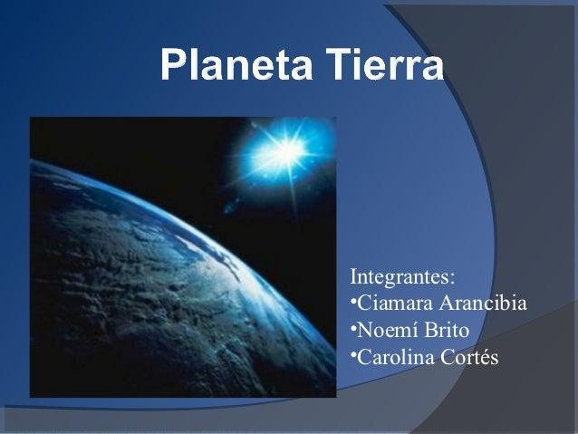 Integrantes:•Ciamara Arancibia•Noemí Brito•Carolina Cortés