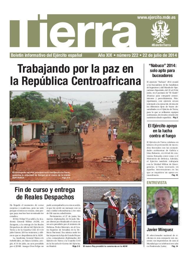 Tierra www.ejercito.mde.es #BoletínTierra Boletín informativo del Ejército español  Año XIX • número 222 • 22 de julio de...