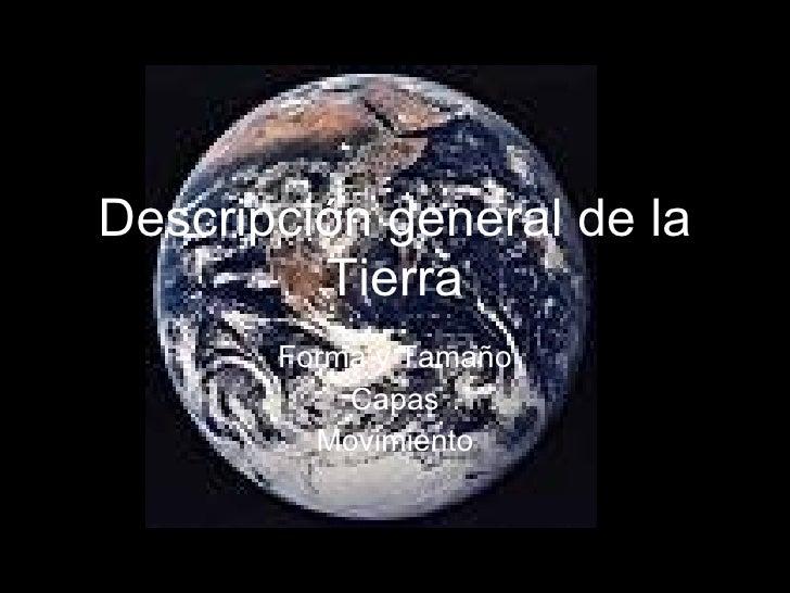Descripción general de la Tierra Forma y Tamaño Capas Movimiento